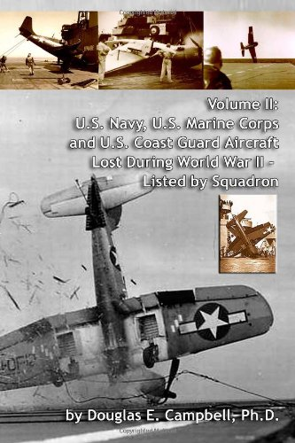 Download Volume Ii: U.S. Navy, U.S. Marine Corps And U.S. Coast Guard Aircraft Lost During World War Ii - Listed By Squadron pdf epub