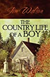The Country Life of a Boy, Jim Walton, 145122172X