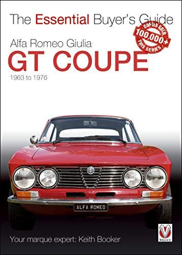 (Alfa Romeo Giulia GT Coupé: The Essential Buyer's Guide (Essential Buyer's Guide series))