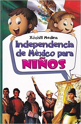 Independencia De Mexico Para Ninos Spanish Edition Ingrid Sanchez