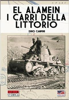 El Alamein, i carri della Littorio: Volume 4 (Italia Storica)