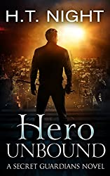 Hero Unbound: A Secret Guardians Novel