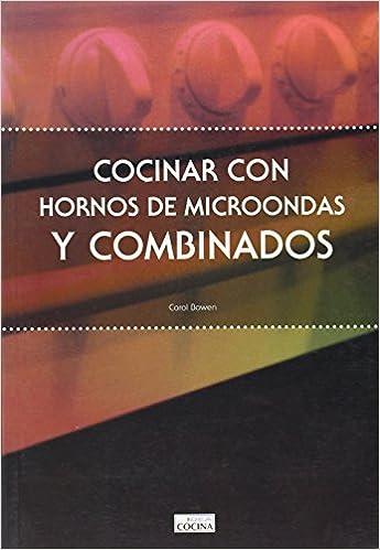 COCINAR CON HORNOS MICROONDAS Y COMBINAD: S.A. Idea Books ...