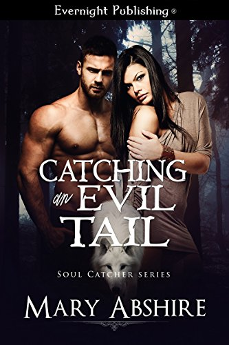 Catching an Evil Tail (Soul Catcher Book 2) by [Abshire, Mary]