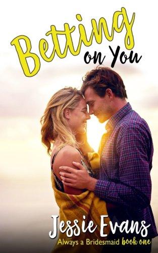 Download Betting On You (Always a Bridesmaid) (Volume 1) pdf epub