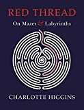 #2: Red Thread: On Mazes and Labyrinths