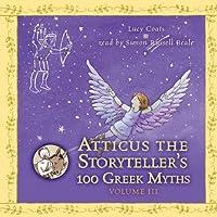 Atticus the Storyteller's 100 Greek Myths, Volume 3