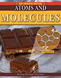 Atoms and Molecules, Molly Aloian, 0778742407