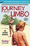 Journey into Limbo (Lost World-Lost Race Classics) (Volume 12)