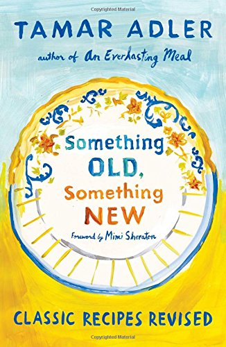 Something Old, Something New: Classic Recipes Revised (Dinner Sheraton)