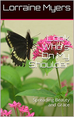 Book: Look Who's On My Shoulder - Spreading Beauty and Grace by Lorraine Myers