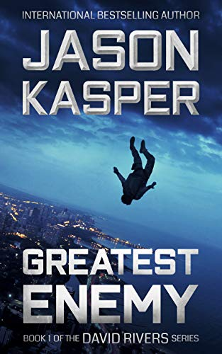 Greatest Enemy: An Action Thriller Novel (David Rivers Book 1) (Destruction Of World War 1 And 2)