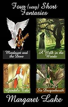 Four (very) Short Fantasies by [Lake, Margaret]