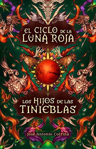 Los hijos de las tinieblas: Fantasía juvenil cargada de magia y suspense (El ciclo de la Luna Roja nº 2) (Spanish Edition)
