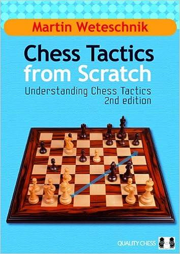 Martin Weteschnik - Chess Tactics from Scratch 2 ed 51vPiyXGkHL._SX352_BO1,204,203,200_