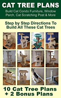 Cat Tree Plans: Build Cat Condo Furniture, Window Perch, Cat Scratching Post & More by [Johnson, Brian]