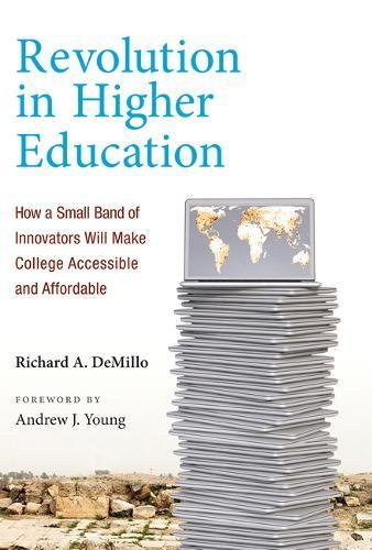 Revolution in Higher Education: How a Small Band of Innovators Will Make College Accessible and Affordable (MIT Press)