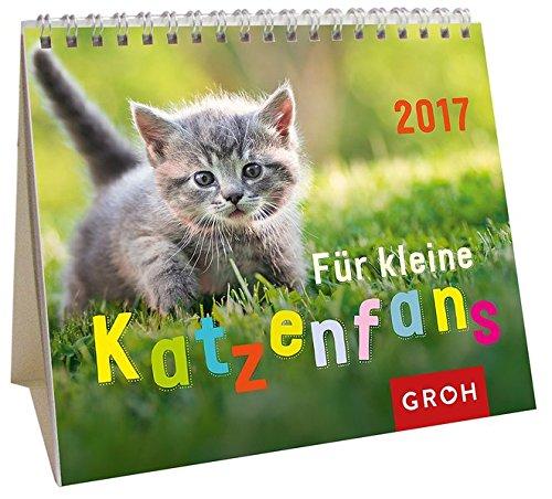 Für kleine Katzenfans 2017: Mini-Monatskalender (GROH Kinder-Kalender)