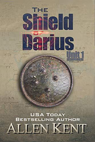 The Shield of Darius: A Unit 1 Novel (The Unit 1 - Unit 1.0