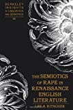 The Semiotics of Rape in Renaissance English Literature, Lee A. Ritscher, 0820497371