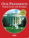 Our Presidents: Their Lives And Stories by Nancy J. Skarmeas front cover