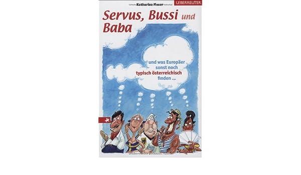 Servus Bussi Und Baba Katharina Moser 9783800073986 Amazon