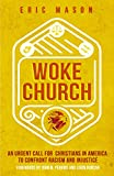 img - for Woke Church: An Urgent Call for Christians in America to Confront Racism and Injustice book / textbook / text book