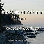 The Mists of Adriana - Book II | Roger M. Woodbury