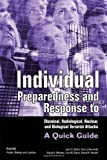 Individual Preparedness and Response to Chemical, Radiological, Nuclear, and Biological Terrorist Attacks, Lynn E. Davis and Tom LaTourrette, 0833034871
