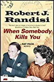 img - for When Somebody Kills You (A Rat Pack Mystery) book / textbook / text book