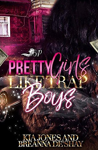 Pretty Girls Like Trap Boys: (A Standalone Novel)