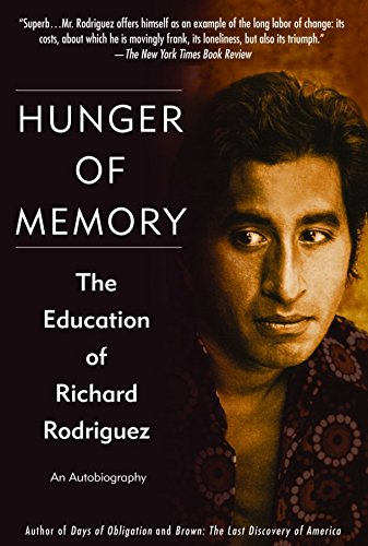 Hunger of Memory: The Education of Richard Rodriguez (Spanish Speaking Immigrants In The United States)