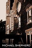 Easy Street, Michael Shepherd, 0615724302