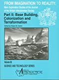 img - for From Imagination to Reality, Base Building, Colonization and Terraformation: Mars Exploration Studies of the Journal of the British Interplanetary Society (Science & Technology Series) book / textbook / text book