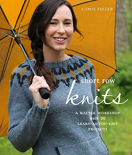 Short Row Knits: A Master Workshop with 20 Learn-as-You-Knit Projects -