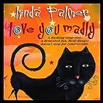 Love You Madly | Linda Palmer