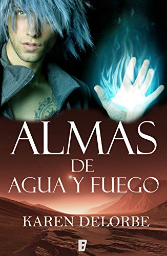 Almas de agua y fuego (Spanish Edition)