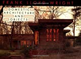 Frank Lloyd Wright Domestic Architecture and Objects, Owileya and Frank Lloyd Wright, 0471145017