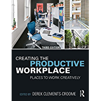 Creating the Productive Workplace: Places to Work Creatively