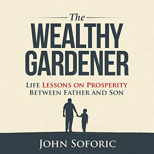 Pdf Parenting The Wealthy Gardener: Life Lessons on Prosperity Between Father and Son