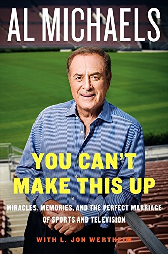 You Can't Make This Up: Miracles, Memories, and the Perfect Marriage of Sports and (Dean Performer Series)