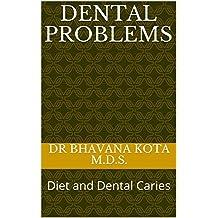 Dental Problems: Diet and Dental Caries (Dental Books Book 2)