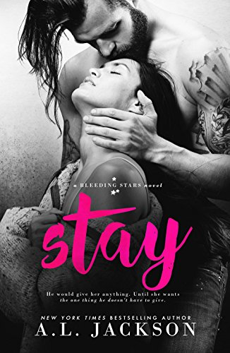 Stay: A Bleeding Stars Stand-Alone Novel by [Jackson, A.L.]