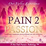 Pain 2 Passion: Our Valley Experience | Nakisha King,DeAnna Bookert,Carla Wynn Hall