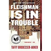 Fleishman Is in Trouble: A Novel