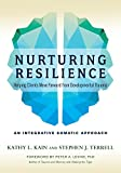 #8: Nurturing Resilience: Helping Clients Move Forward from Developmental Trauma--An Integrative Somatic Approach