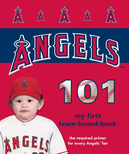 Los Angeles Angels of Anaheim 101 (My First Team-Board-Book)