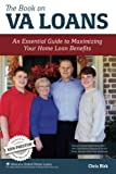 The Book on VA Loans: An Essential Guide to Maximizing Your Home Loan Benefits