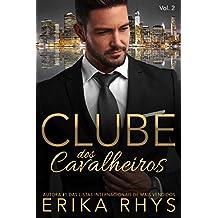 Clube dos Cavalheiros, vol. 2: Uma Série de Romances sobre Bilionários (Série Clube dos Cavalheiros)
