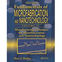 Microfabrication and Nanotechnology Volume 2: Manufacturing Techniques for Microfabrication and Nanotechnology